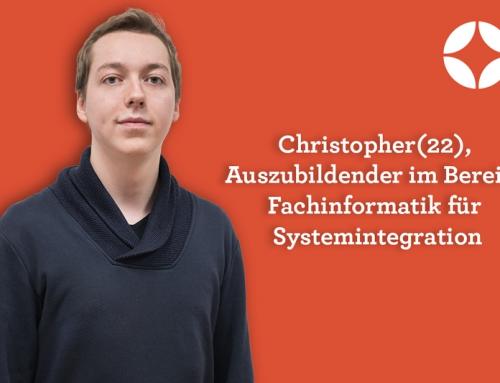 Christopher – Auszubildender im Bereich FI für Systemintegration