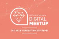 Digital MeetUp neue Generation eKanban
