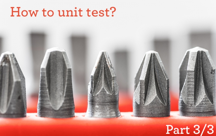 How To Unit Test Part 3/3