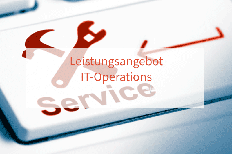 IT Operations Leistungsangebot