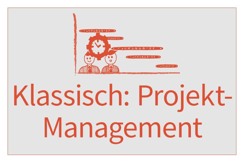 Klassisches Projektmanagement