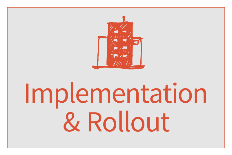 Implementation and Rollout